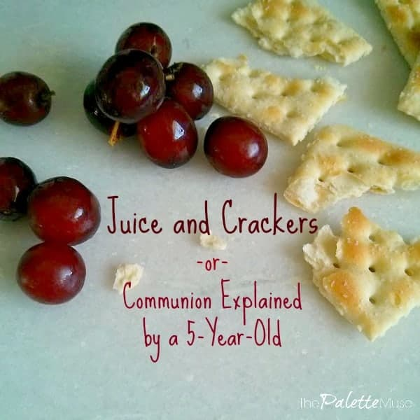 When my 5-year-old understood the point of communion better than I did. ThePaletteMuse.com