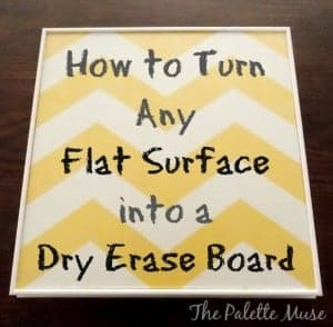 How to turn any flat surface into a dry erase board