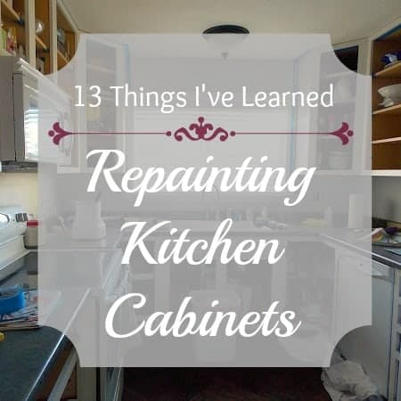 13 Things I've Learned Repainting my Kitchen Cabinets