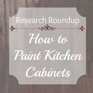 Research Roundup from The Palette Muse: How to Paint Kitchen Cabinets
