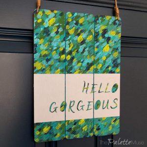 DIY door hanger: Hello Gorgeous! ThePaletteMuse.com