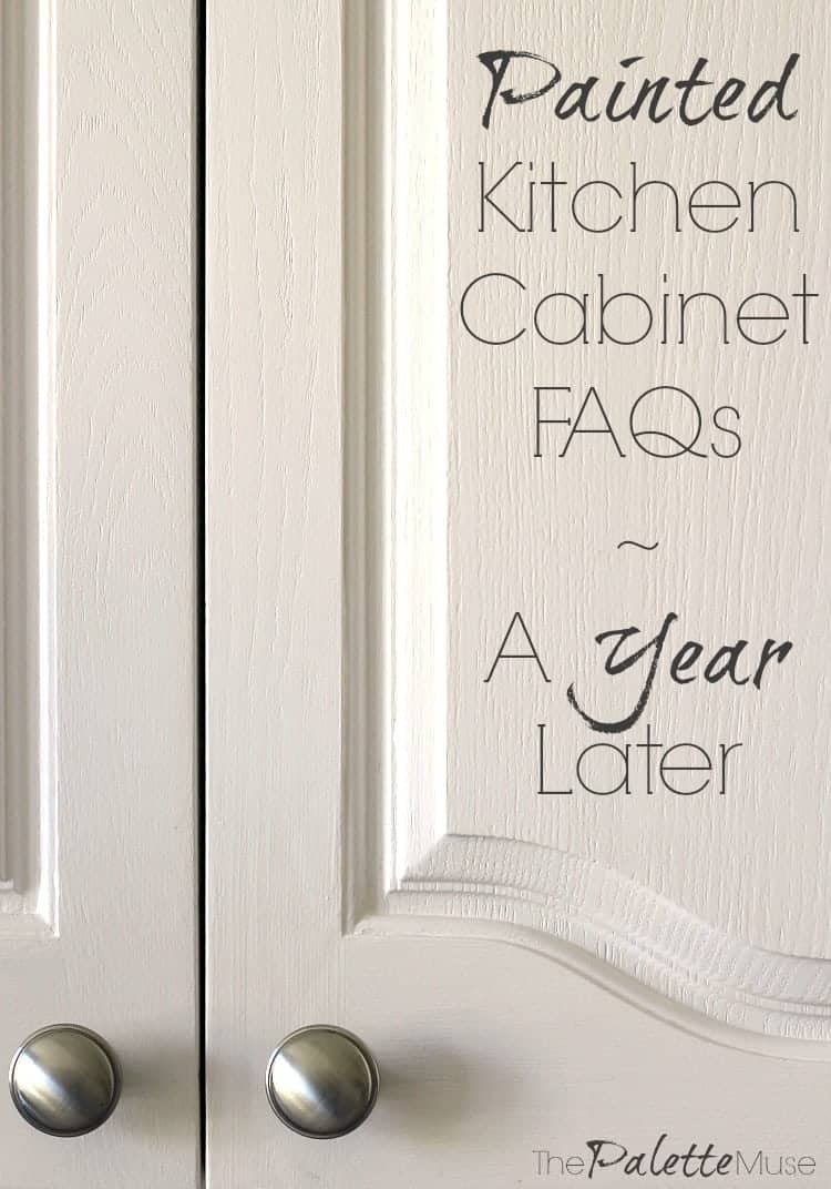 Painted Kitchen Cabinet FAQs a Year Later.