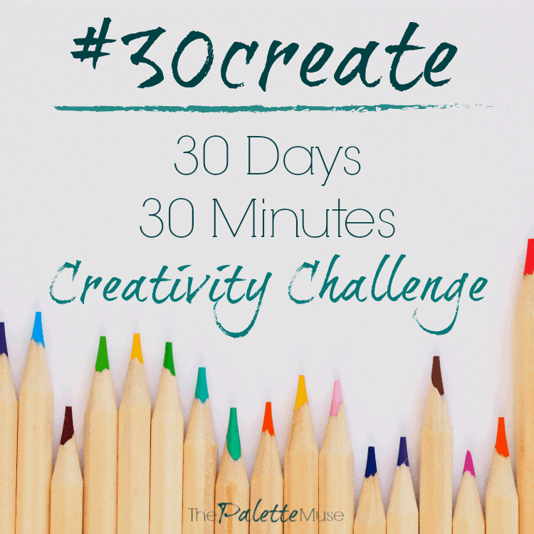 Feeling stuck? Join me for the #30create challenge and get your creative spark back!