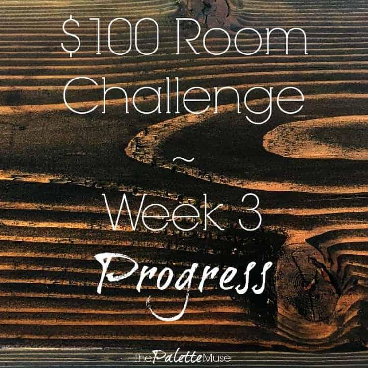 $100 room challenge week 3 progress
