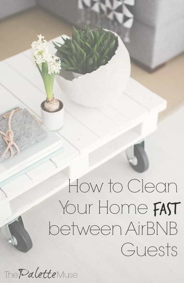 How to clean your home fast between AirBNB guests
