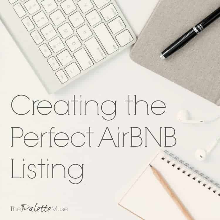 Creating the Perfect Airbnb Listing
