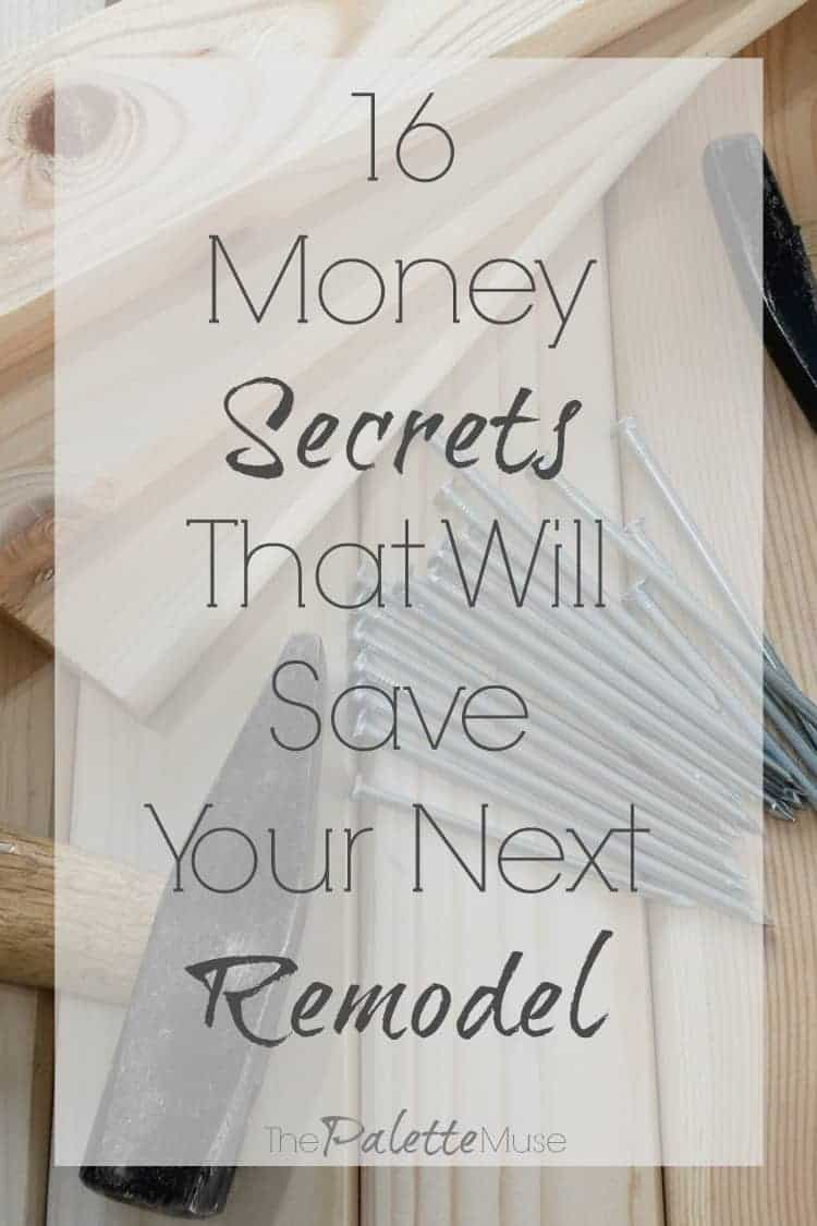 16 Money Secretes that will Save your next Remodel