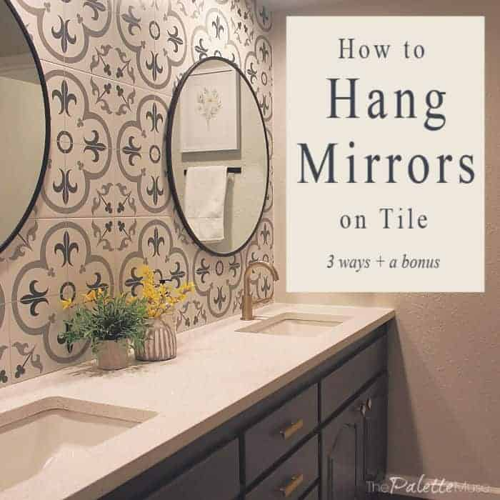 How To Hang Mirrors On Tile 3 Ways A Bonus The Palette Muse