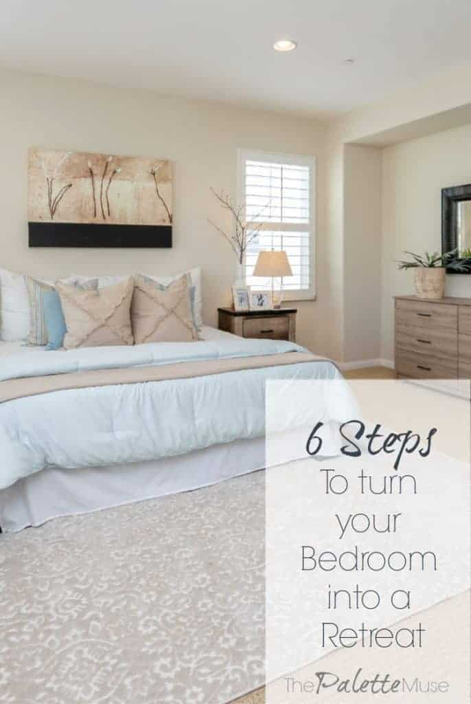 6 Steps to turn your Bedroom into a Retreat