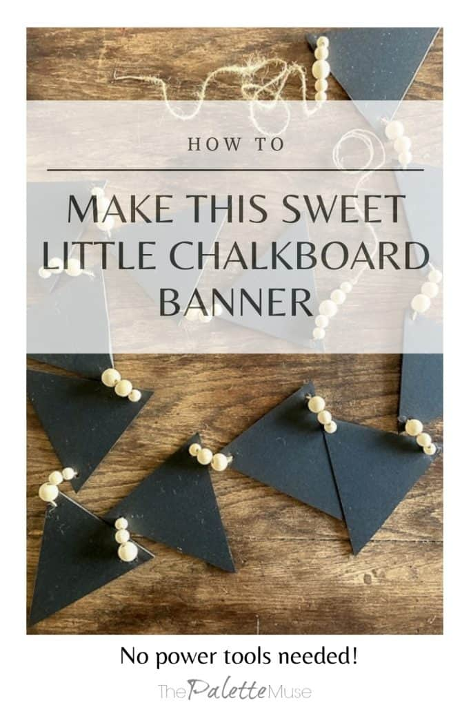 How to Make This Sweet Little Chalkboard Banner. No Power Tools Needed.