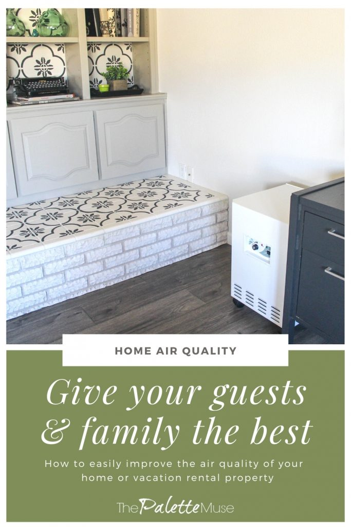 Improve Air Quality, give your guests and family the best